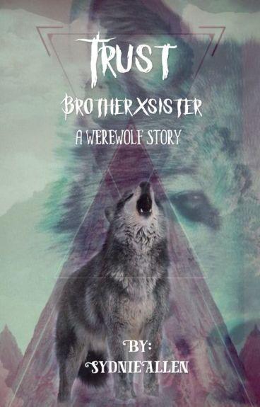 Trust (brotherxsister)