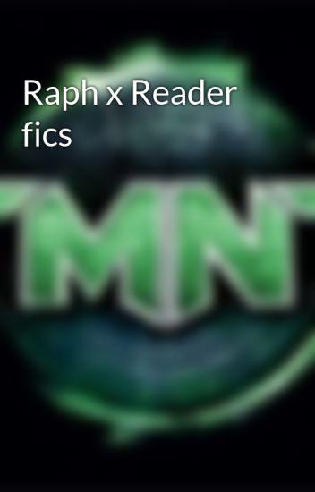 Raph x Reader fics