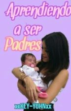 LWO2L #3: Aprendiendo a ser Padres. by xxKEY-YUHNxx