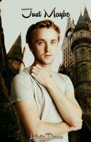 Solo Tal vez... (Draco Malfoy y ____ Potter)