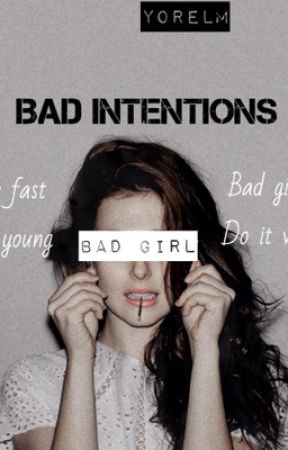 Bad Intentions by YorelM