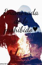 Enamorada de lo prohibido ♥ by 1SumisadeJerry