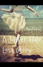 A Jasper Hale Love Story by PierceTheDay