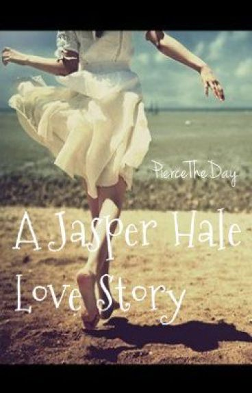 A Jasper Hale Love Story