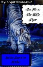 One Piece: The White Tiger--search for a crew and sail the north blue by Whodinee_120