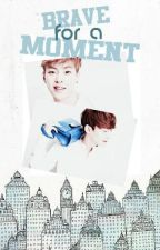 Brave For A Moment[Chenmin//Two Shot] by E-X-O_BANGTAN