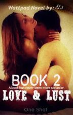 Love ~ Lust ~ One Shots BOOK 2 by adeleceey_