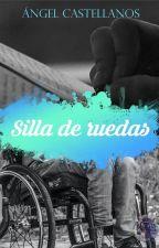 Silla de ruedas. (ShortStory) by AngelCastPar