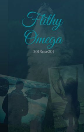 Filthy Omega by 201Rose201