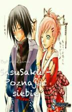 SasuSaku- poznając siebie. by NataliaUzumaki