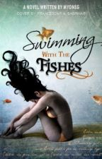 Swimming with the Fishes (Discontinuing.) by MyoneG