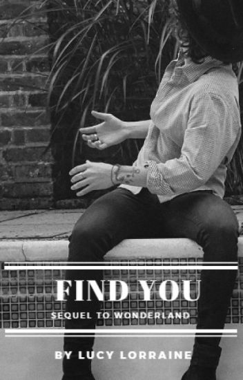 Find You (sequel to Wonderland)