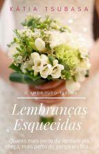 Lembranças Esquecidas by KatiaCristinaMachado
