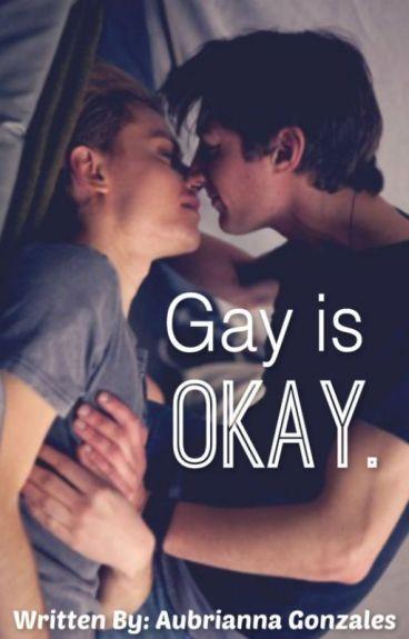 Gay is Okay #Wattys2015 #lgbt