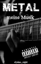 Metal - Meine Musik by elysian_night
