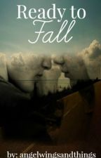 Ready to Fall by angelwingsandthings