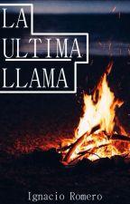 La Ultima Llama by NicolasRomero015