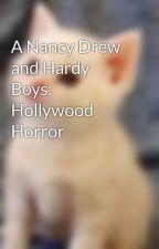 A Nancy Drew and Hardy Boys: Hollywood Horror by Maggiemeyay