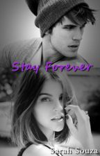 Stay Forever by SarahBeatriz876