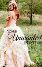 The Unwanted Bride by teddy_bears14