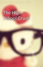 The High School Crush by HelloTiffyKitty