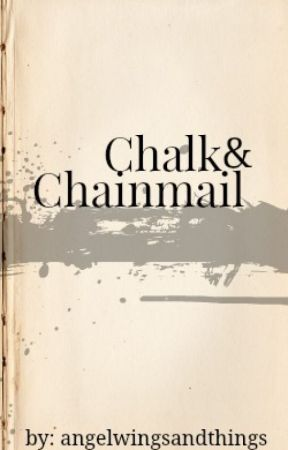 Chalk & Chainmail by angelwingsandthings
