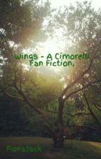 Wings - A Cimorelli Fan Fiction. by FionaJack