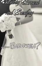 Something Borrowed and Something.....Broken? by hayniac14