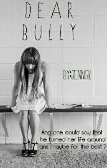 Dear Bully,
