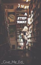 Just a Step Away // Ed Sheeran by _Give_Me_Ed_