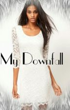 My Downfall by gossip-girl-17