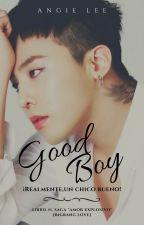 GOOD BOY [EN PAUSA POR EDICIÓN] by Angie-Lee