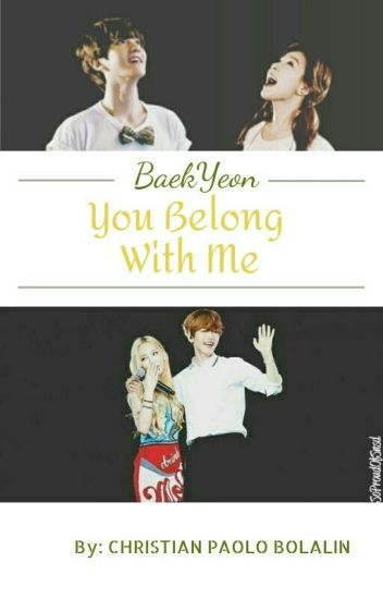 You Belong With Me(BaekYeon Fanfic) [COMPLETED]