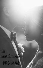 Un matrimonio desigual by Sofi_Melody