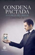 Condena pactada © [Saga Condenas#1] (Sin editar) by Dark_Story