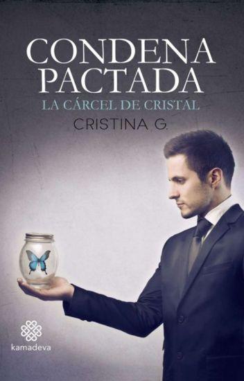 Condena pactada © [Saga Condenas#1] (Sin editar)