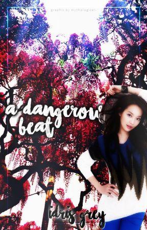 💜 A Dangerous Beat 💜 | ✍🏾 by IdrisGrey