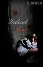 UnDead Love (A One Direction Vampire Fanfiction) by AwKwArD_M