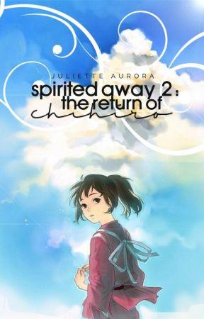 Spirited Away 2 The Return Of Chihiro Haku Wattpad