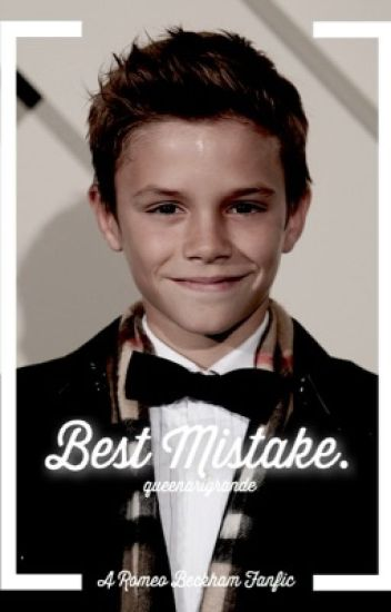 Best Mistake. (Romeo Beckham Fanfiction)