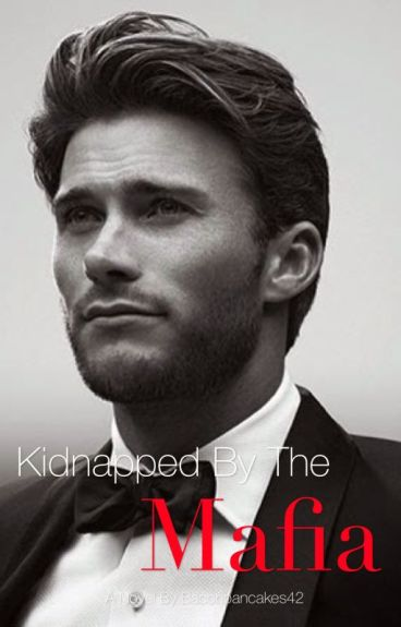 Kidnapped By The Mafia [manxboy] {completed} RE-WRITING