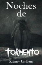 Noches de Tormento by Krisneey_