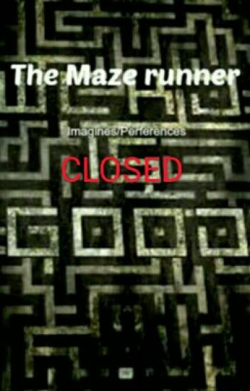 The Maze Runner Imagines/Preferences|Ended,no requests