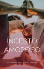 ~Incesto amoroso~ by MarcelineAbadeer00