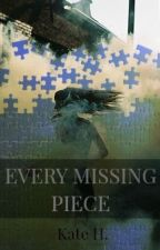 Every Missing Piece by gracekay