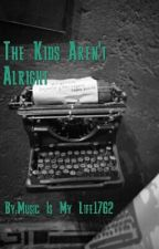 The Kids Aren't Alright by Music_Is_My_Life1762