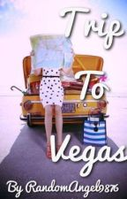 Trip to Vegas *Finished* by Kristasaywhat