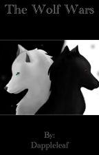 The Wolf Wars by Dappleleaf