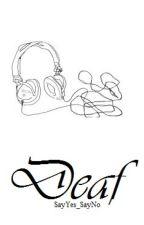 Deaf // 5SOS by SayYes_SayNo