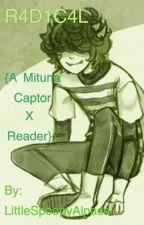 R4D1C4L {Mituna Captor X Reader - Homestuck} by LittleFluffyAlpaca